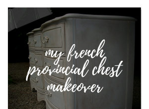 My Louis XV French Provincial Chest Makeover