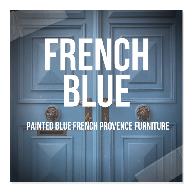 Painted Blue French Provence Furniture