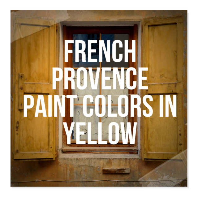 French Provence Paint Colors In Yellow
