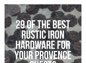 29 Of The Best Rustic Iron Hardware For Your Provence Chests