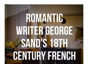 Composer Chopin And Romantic Writer George Sand's 18th Century French Chateau