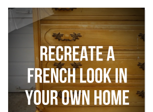 How To Recreate A 17th Century French Provence Chateau Look In Your Own Home – Part 3