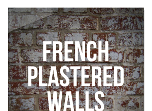 3 Easy Old World French Elements To Add To Your Home Part 1