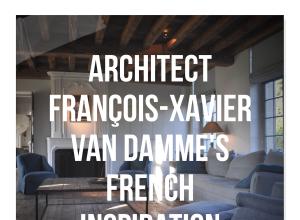 Architect François-Xavier Van Damme's French Inspiration