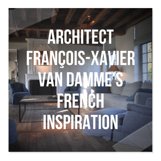 Architect François-Xavier Van Damme's French Inspiration