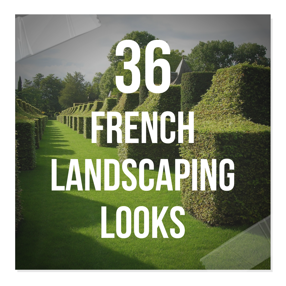 36 French Landscaping Looks For Your Back Yard