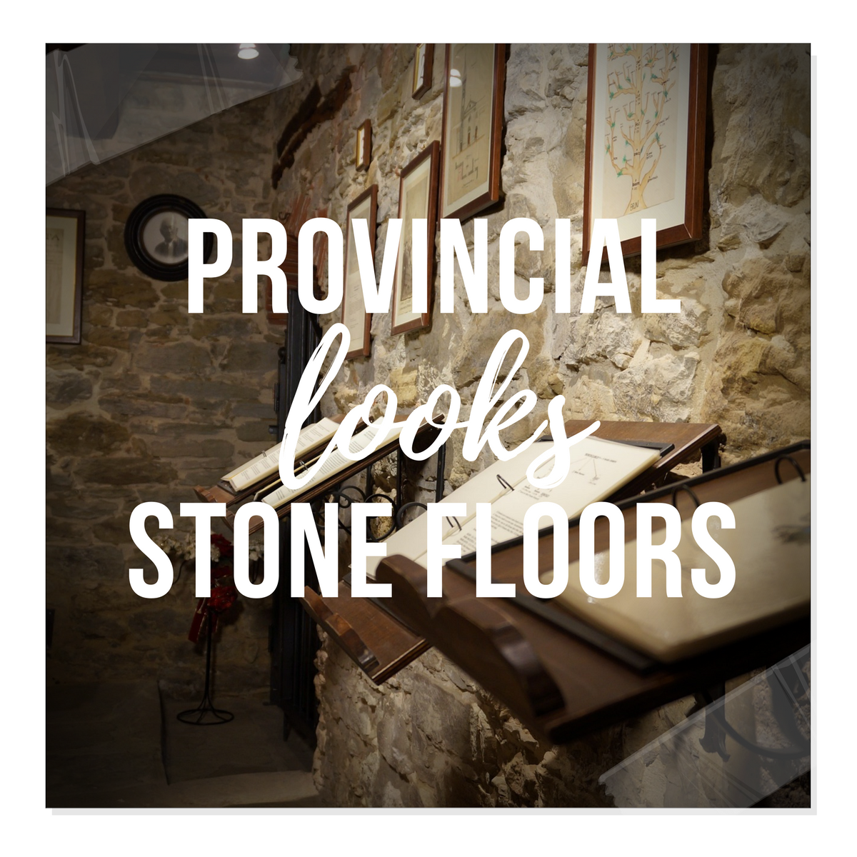 French Provincial Looks:  Stone Floors