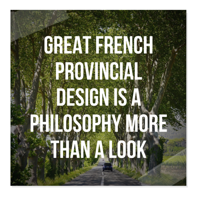 Great French Provincial Design Is a Philosophy More Than a Look