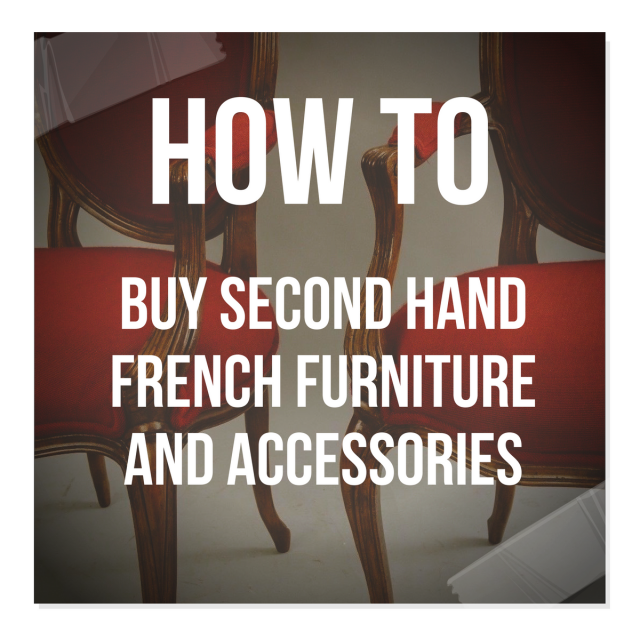 How To Buy Second Hand French Furniture And Accessories