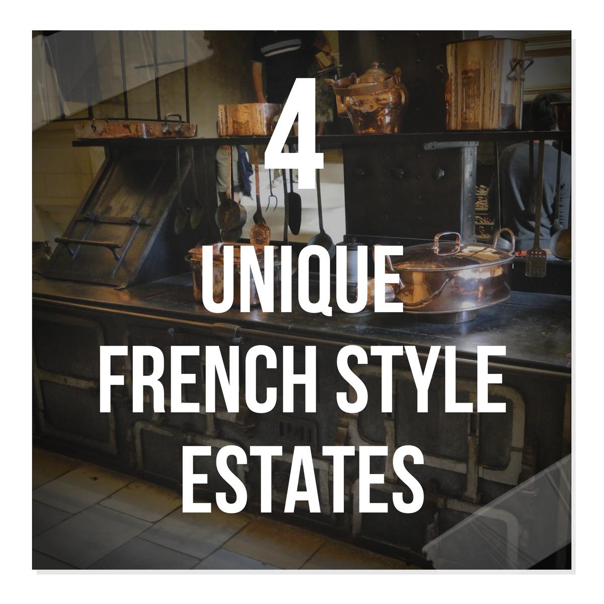 4 Unique French Style Estates- Provincial Decorating Ideas