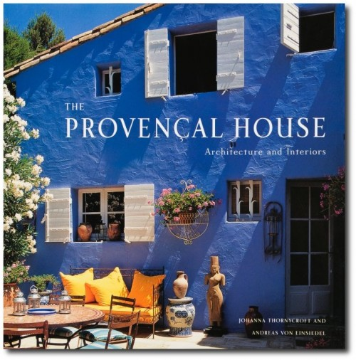 The Provencal House Architecture and Interiors