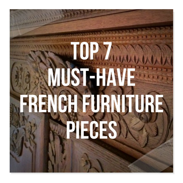 Top 7 Must-Have French Furniture Pieces