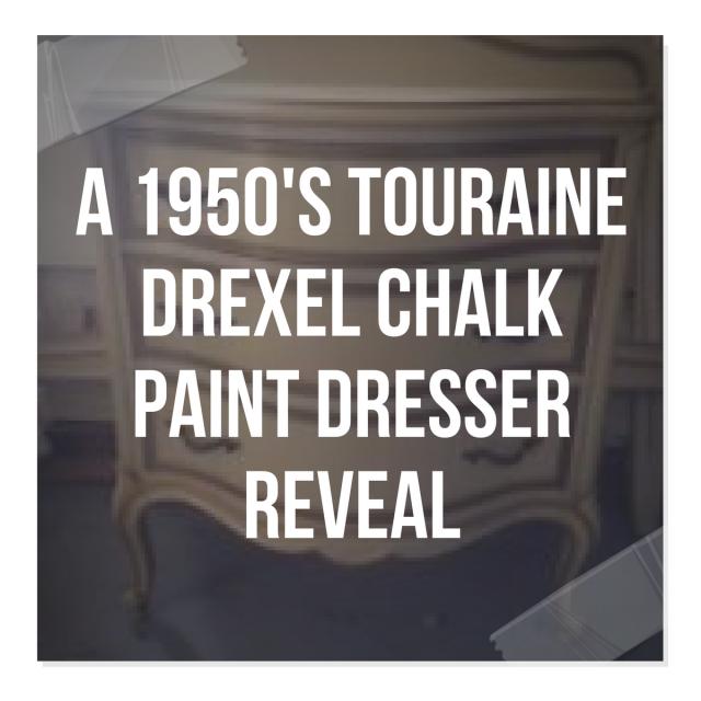 A 1950's Touraine Drexel Chalk Paint Dresser Reveal